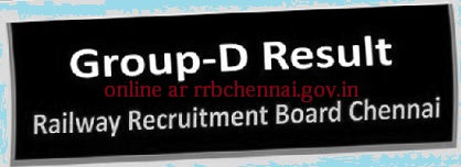 RRB Chennai Group D Exam Results Online of CEN No. 02/2018, Railway Recruitment Board Chennai Group D Results 2018